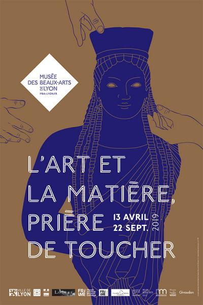 """Affiche de l'exposition """"L'art et la matière: prière de toucher"""" au Musée des beaux-arts de Lyon"""